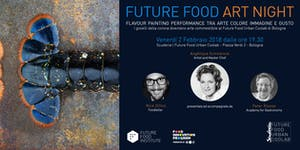 FUTURE FOOD ART NIGHT con Angélique Schmeick