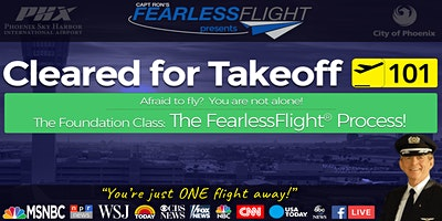 Cleared for Takeoff 101: Afraid to fly? Learn the FearlessFlight® Plan NOW!