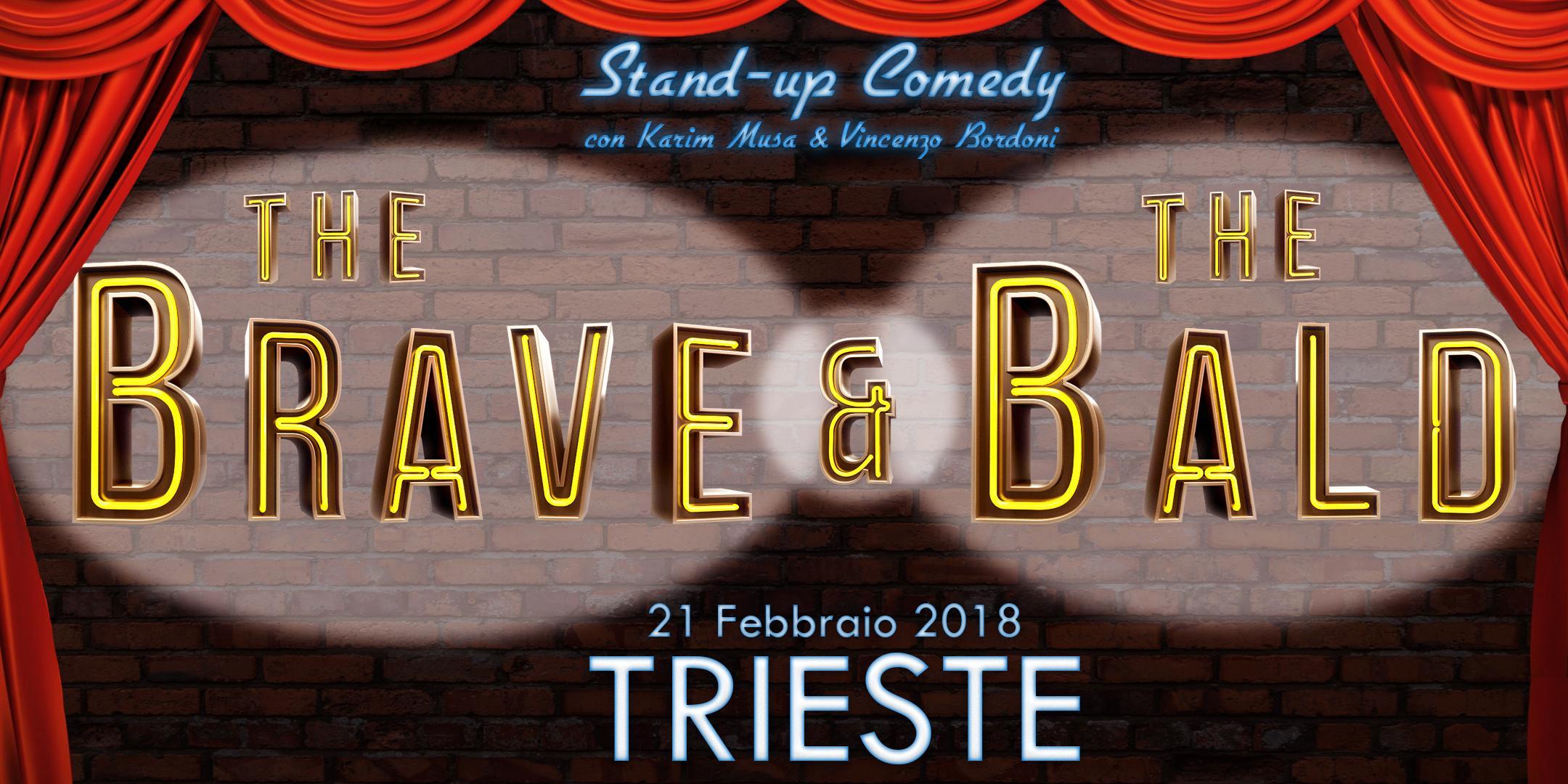 "TRIESTE 21-FEBBRAIO-2018 ""The Brave & The Bal"