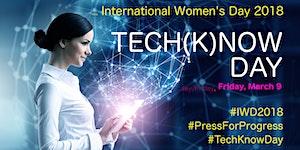 INTERNATIONAL WOMEN'S DAY 2018 - TECH(K)NOW DAY -...