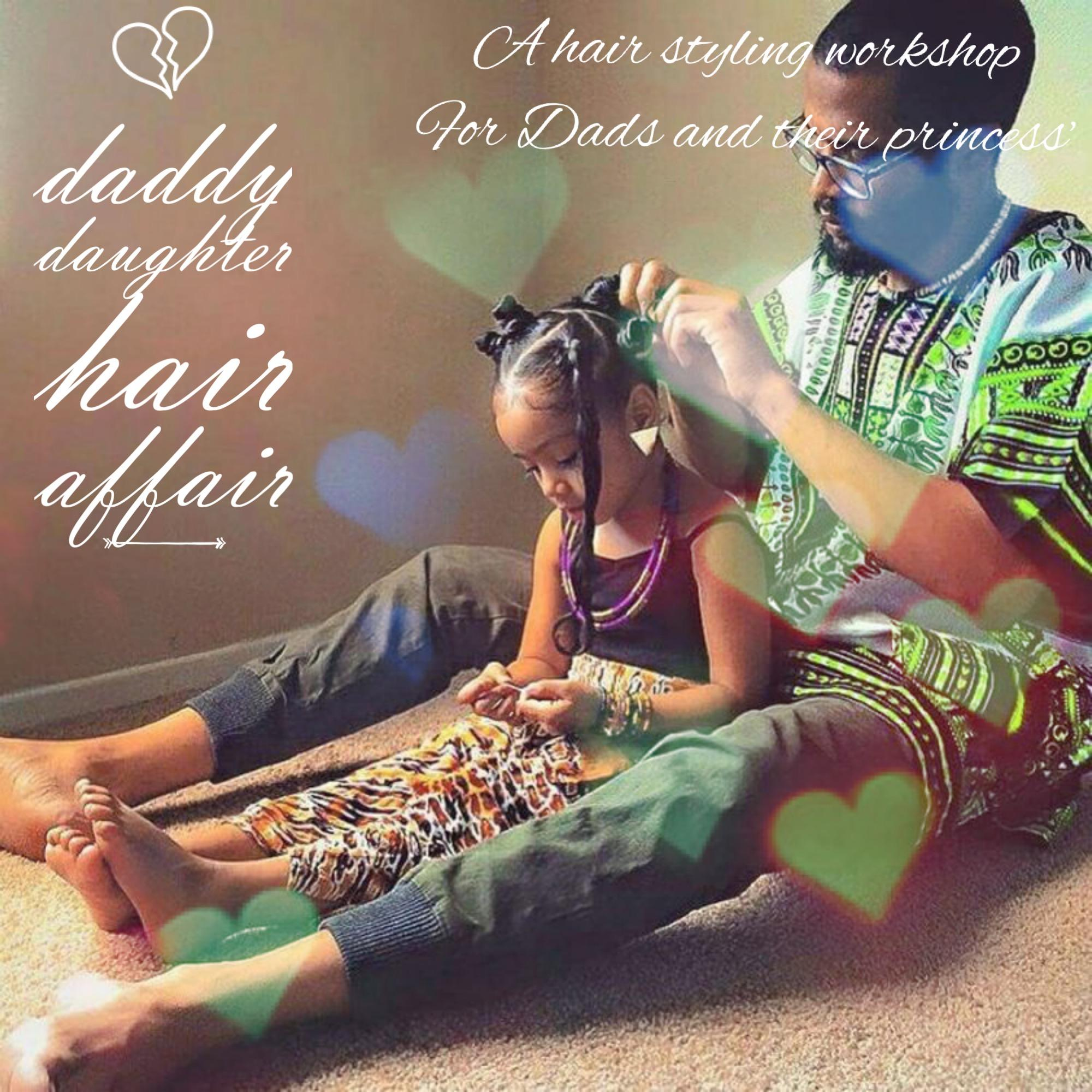 Daddy Daughter Hair Affair