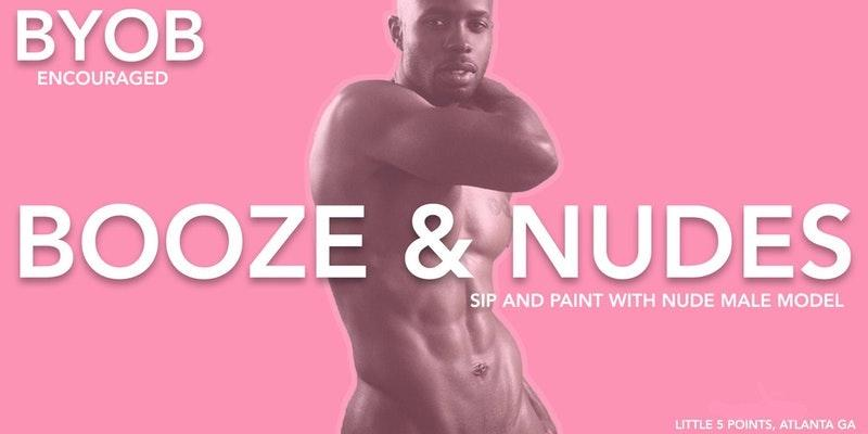 Booze & Nudes: Sip and Paint w/ Nude Male Model
