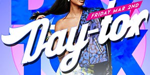 DAY-TOX DAYPARTY FRIDAY..