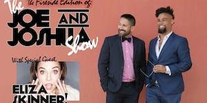 The Joe & Joshua Show - Comedy & Variety - Fireside at...