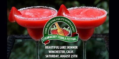 Strawberry Tequila Festival - Lake Skinner