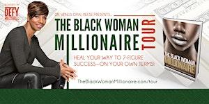 The Black Woman Millionaire™ Tour: Durham