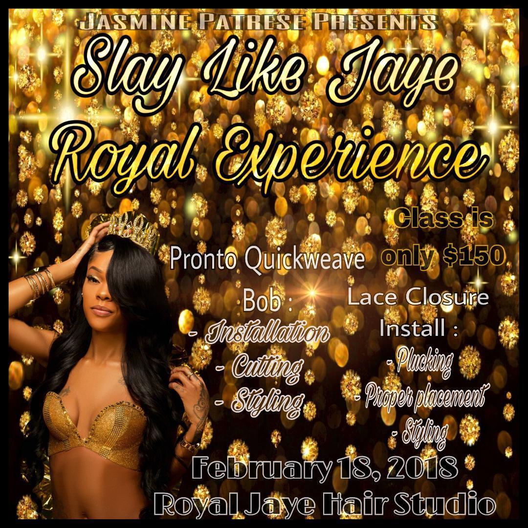 Slay Like Jaye Royal Experience