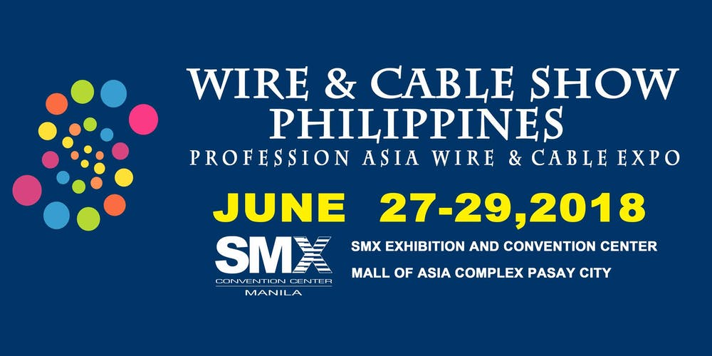 Wire and Cable Show Philippines 2018 Tickets, Wed, Jun 27, 2018 at ...