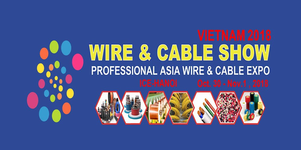 Wire & Cable Show Vietnam 2018 Tickets, Tue, Oct 30, 2018 at 9:30 AM ...