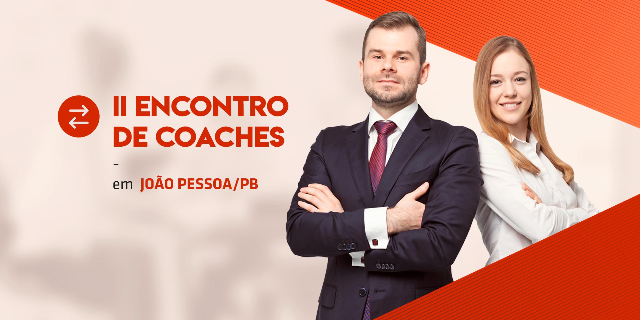 [JOÃO PESSOA/PB] II Encontro de Coaches