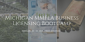 Michigan MMFLA Business Licensing Bootcamp &...