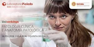 Uniworkshop :: Patologia Clínica e Anatomia Patológica