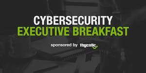 DoD/Intel Cybersecurity Executive Breakfast Sponsored...