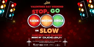 Valentine's Day Weekend STOPLIGHT PARTY ft. DUDEnGUY |...