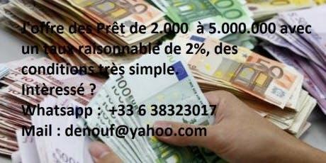 offre des Prêt de 2.000€  à 8.000.000€ avec un taux raisonnable de 2%