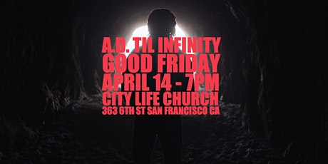 A.D. 'Til Infinity 2025 | A Good Friday Poetic Production tickets