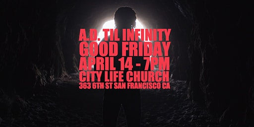 A.D. 'Til Infinity 2025 | A Good Friday Poetic Production