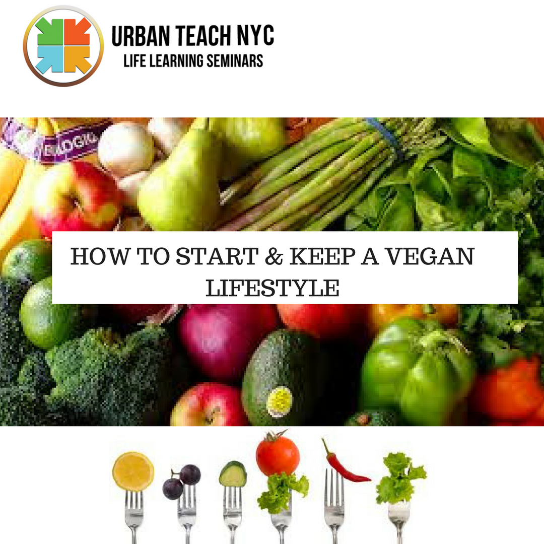 HOW TO START & KEEP A VEGAN LIFESTYLE