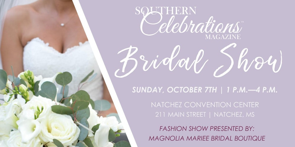 Southern Celebrations Magazine 2018 Bridal Show Tickets