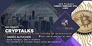 Cryptalks: Cryptocurrencies & the Future of Blockchain
