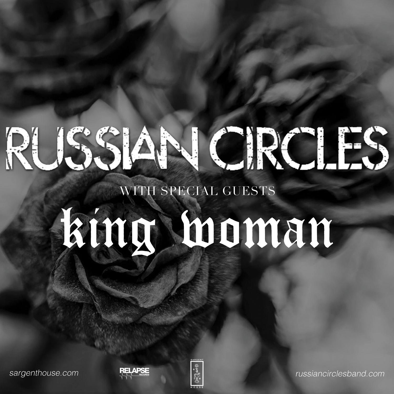 Russian Circles / King Woman