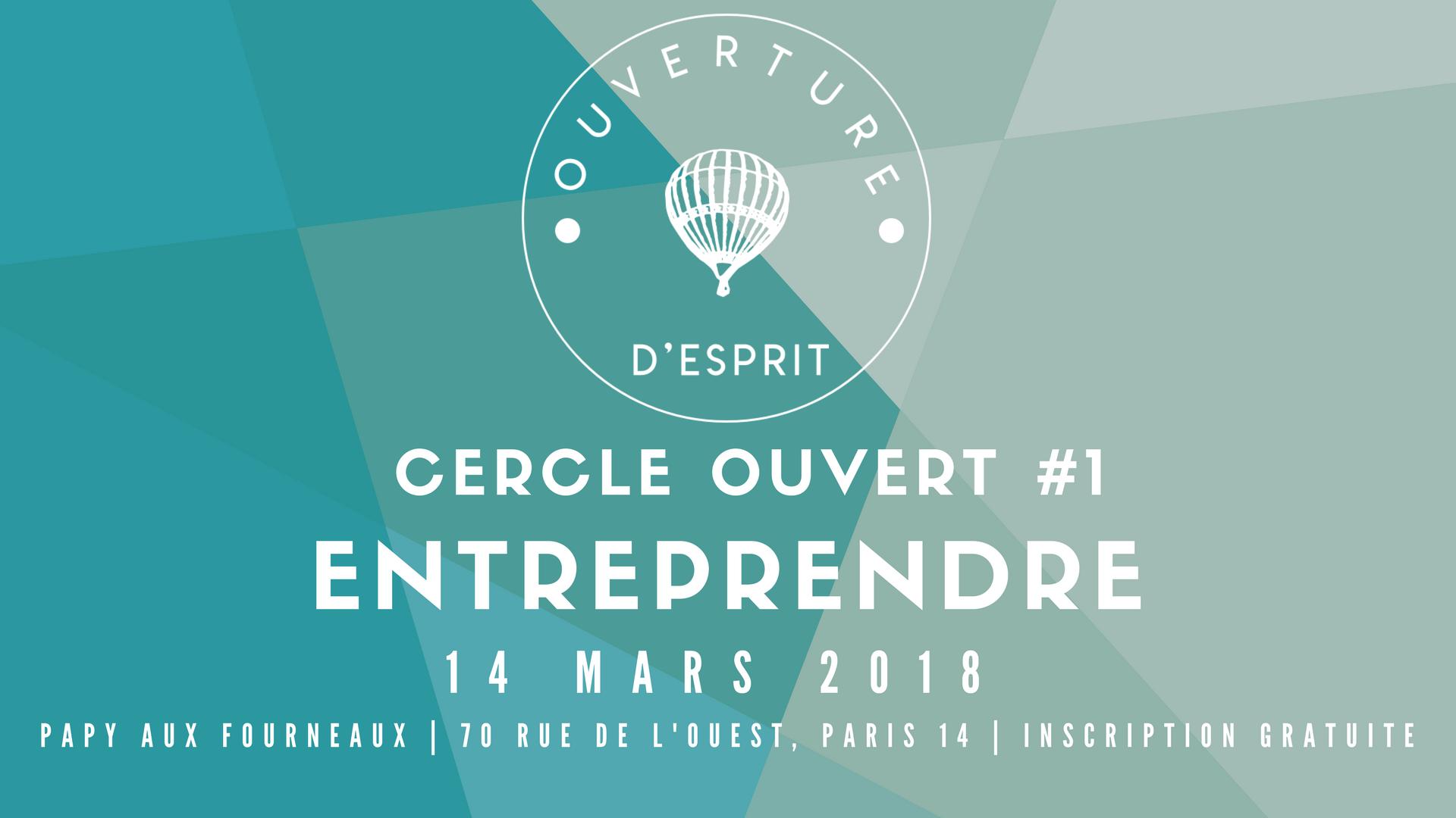 CERCLE OUVERT #1 - ENTREPRENDRE