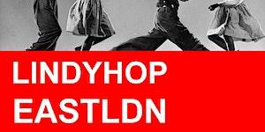 LindyHopEastLdn: Beginners & Improvers Lindy Hop...