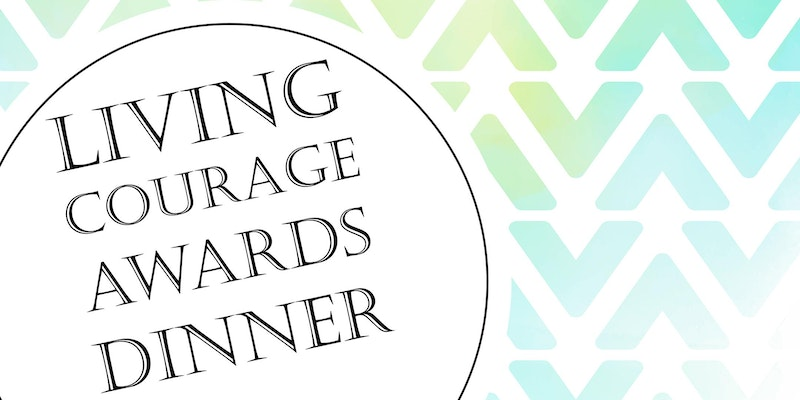 Living Courage Awards Dinner
