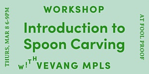 Introduction to Spoon Carving with Michele and Erik Vev...