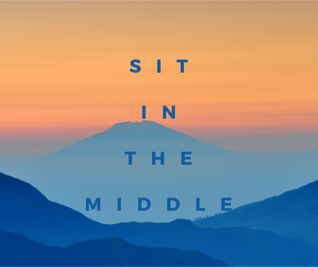 Sit In The Middle