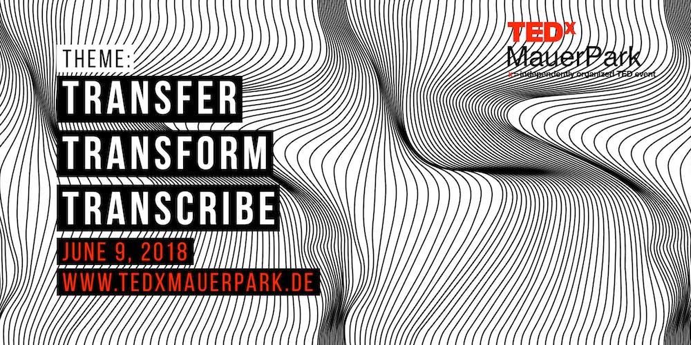 TEDxMauerPark 2018 Tickets, Sat, Jun 9, 2018 at 12:00 PM   Eventbrite