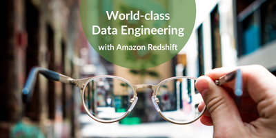 World-class Data Engineering with Amazon Redshift | Seattle