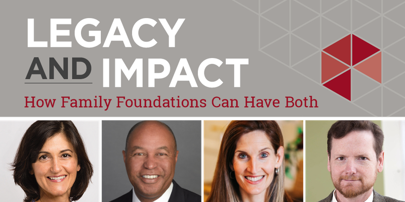 Legacy and Impact: How Family Foundations Can Have Both