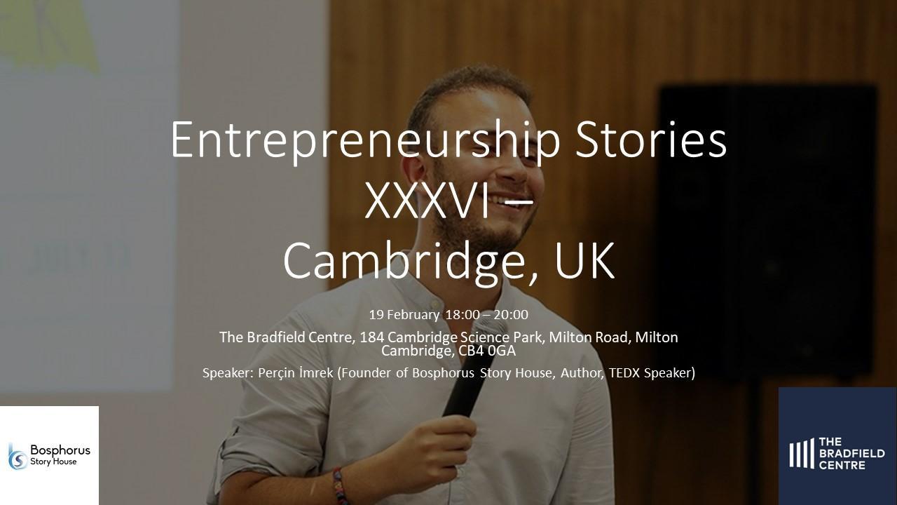 Entrepreneurship Stories XXXVI - Cambridge, U