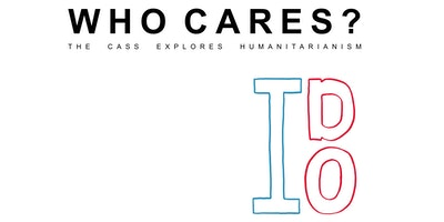 Who Cares? The Cass Explores Humanitarianism: Remi.C.T and Vicky Cave