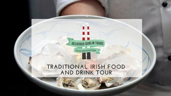 Traditional Irish Food & Drink Tour by Delicious Dublin Tours (Sundays)
