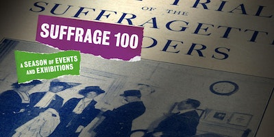 Suffrage 100 - Rise Up Women! The remarkable lives of the suffragettes