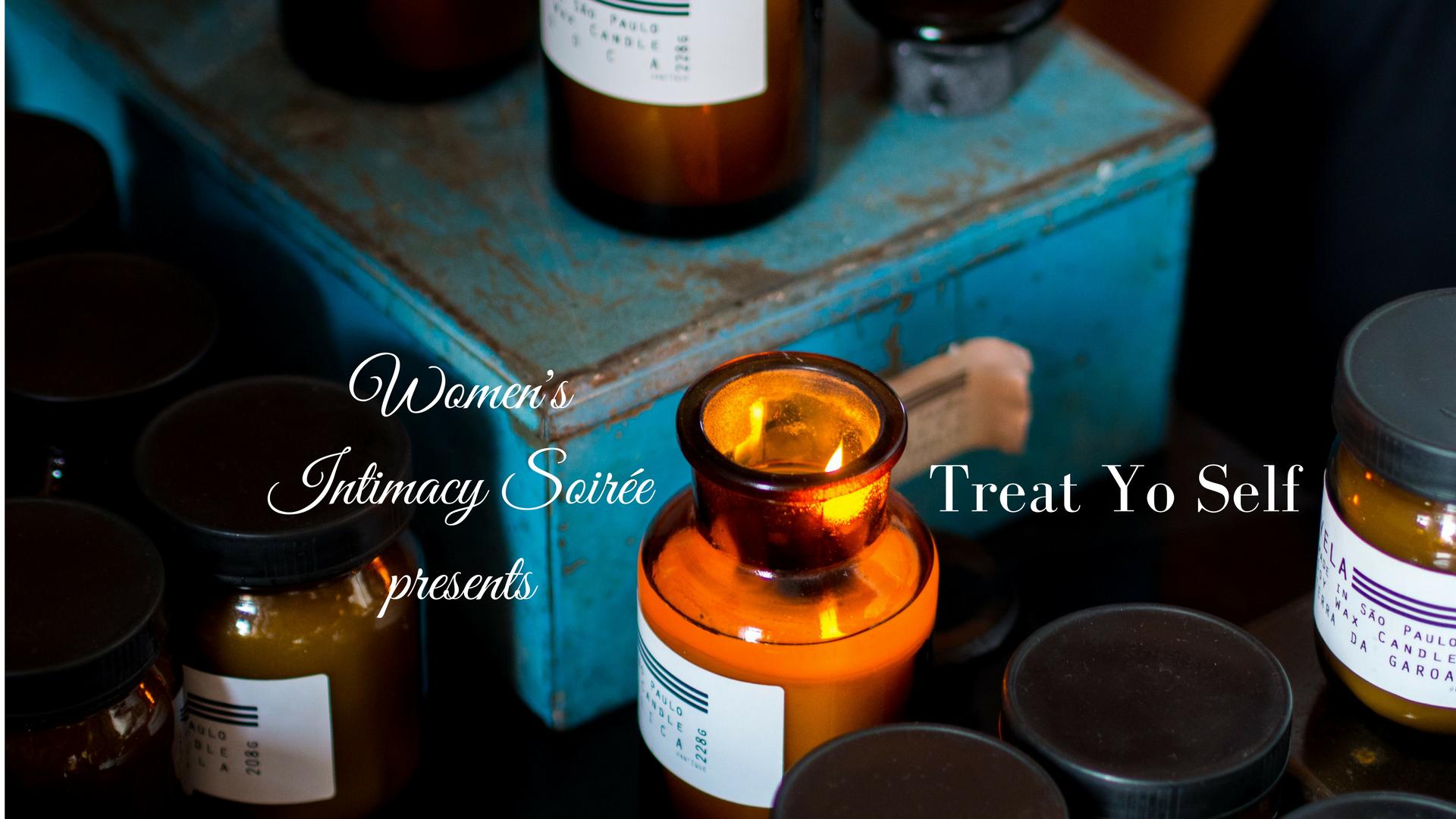 Women's Intimacy Soirée: Treat Yo Self