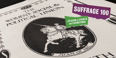 Suffrage 100 - The campaign for women's suffrage and the First World War