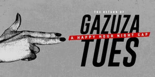 Gazuza Tuesdays: A Hookah Hour Night Cap: Happy Hour 5PM-10PM