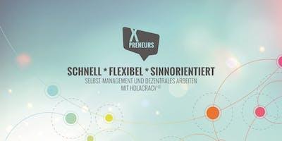 SCHNELL * FLEXIBEL * SINNORIENTIERT - mit Holacracy (Basel)