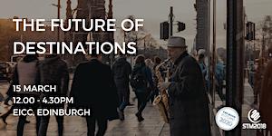 The Future of Destinations Mini-Conference 2018