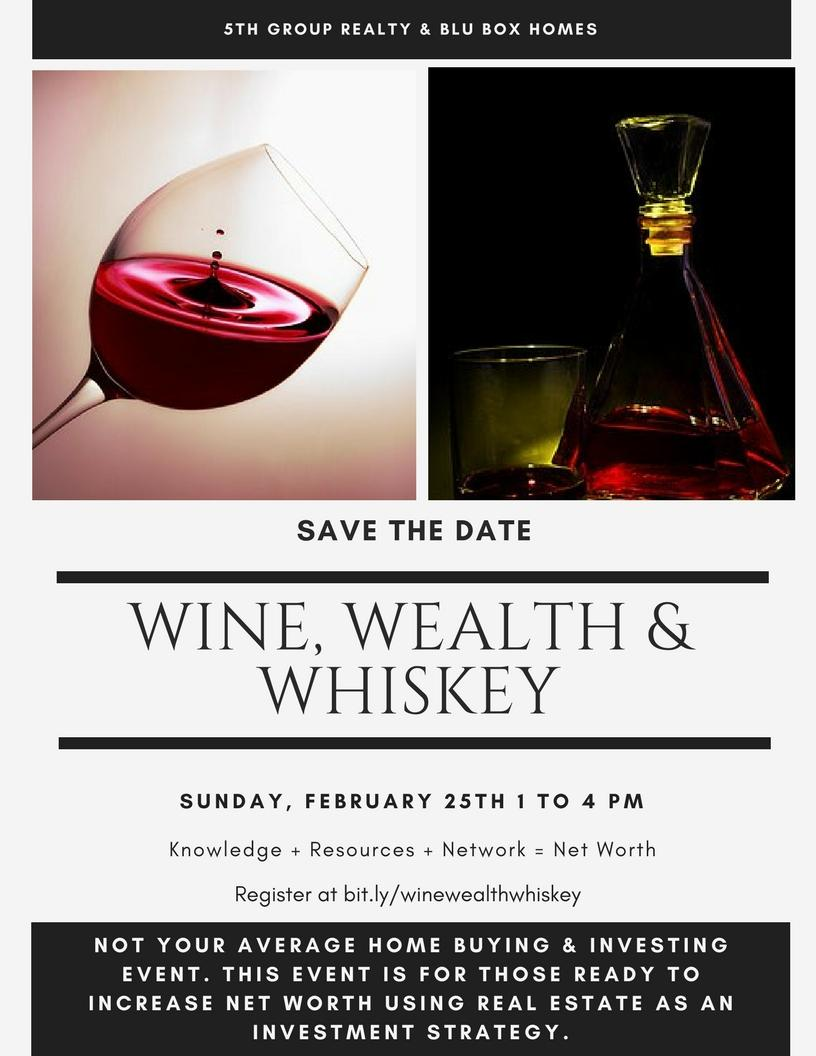 Wine, Wealth and Whiskey