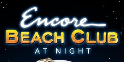 Encore Beach - Nightswim Pool Party - 08/16/2018