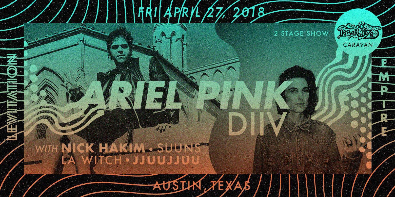 Ariel Pink, DIIV, Nick Hakim, SUUNS, L.A. Witch, JJUUJJUU
