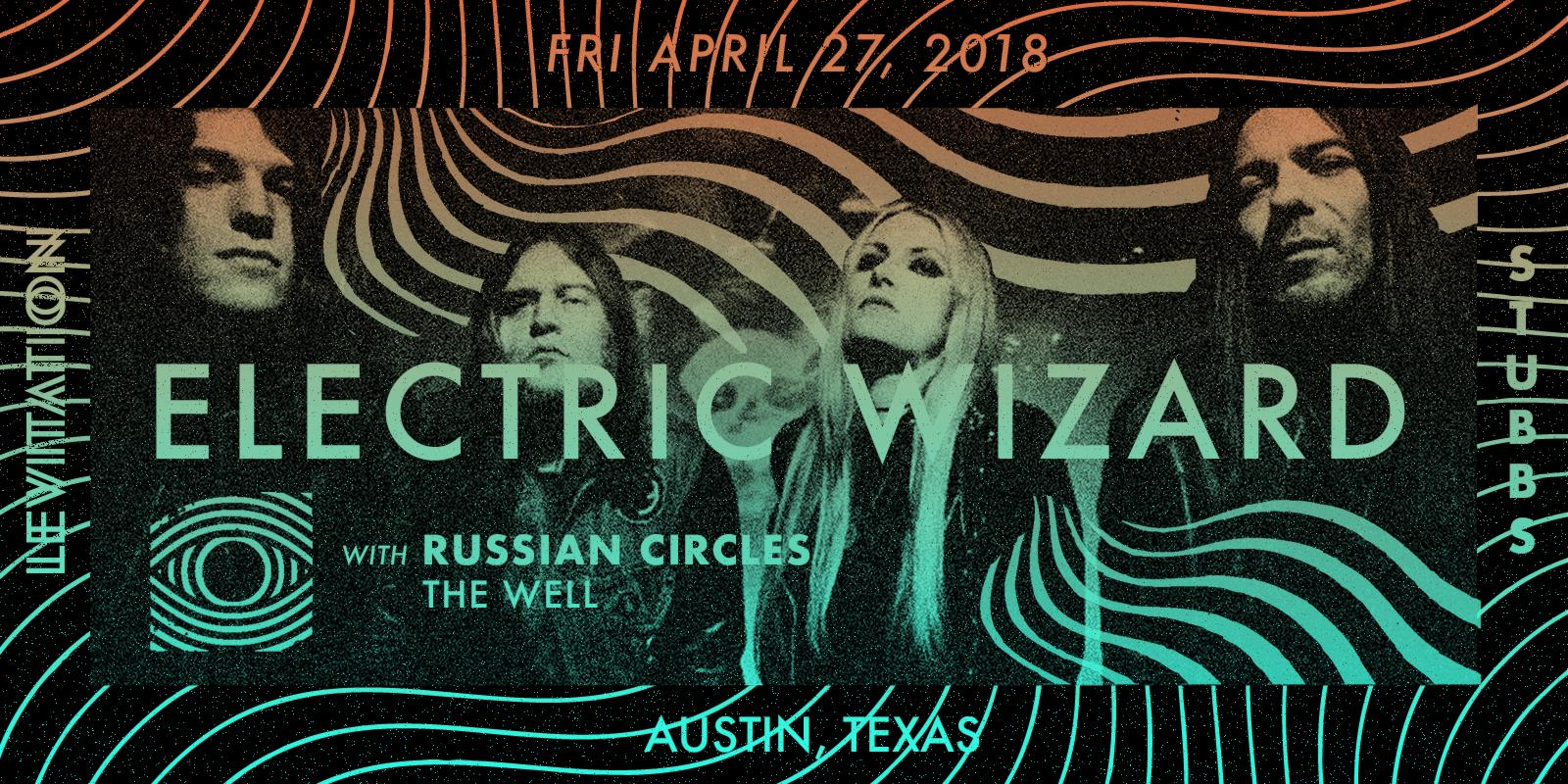 Electric Wizard, Russian Circles, The Well