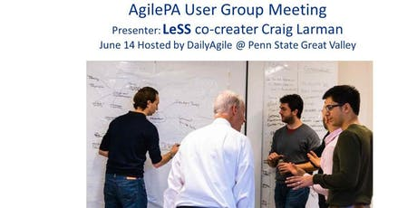 AgilePA Meetup 21st Nov @ Penn State Great Valley with LeSS co-creater Craig Larman tickets