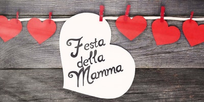 La Festa della Mamma- Mother's Day Special