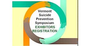 2018 Vermont Suicide Prevention Symposium EXHIBITORS...