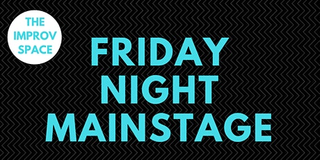The Improv Space Presents Friday Night Mainstage tickets